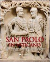 San Paolo in Vaticano. La figura e la parola dell'Apostolo delle Genti nelle raccolte pontificie. Catalogo della mostra (Roma, 26 giugno-27 settembre 2009)