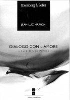 Dialogo con l'amore - Jean-Luc Marion