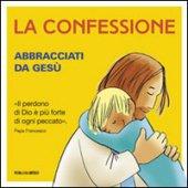La confessione. Abbracciati da Ges�