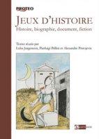 Jeux d'histoire. Histoire, biographie, document, fiction
