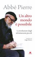 Un altro mondo è possibile - Abbé Pierre