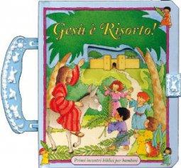 Copertina di 'Gesù è risorto! Primi incontri biblici per bambini'