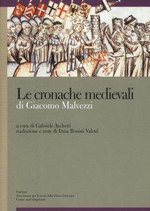 Copertina di 'Le cronache medievali di Giacomo Malvezzi'