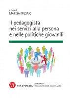 Pedagogista nei servizi alla persona e nelle politiche giovanili. (Il)