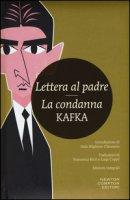 Lettera al padre-La condanna. Ediz. integrale - Kafka Franz
