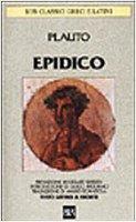 Epidico. Testo latino a fronte - Plauto T. Maccio