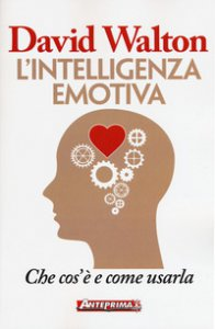 Copertina di 'L' intelligenza emotiva. Che cos'è e come usarla'