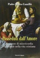 Posseduti dall'amore - Camillò p. Rocco