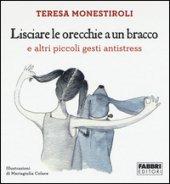 Lisciare le orecchie a un bracco e altri piccoli gesti antistress - Monestiroli Teresa