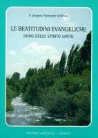 Le beatitudini evangeliche dono dello Spirito Santo. Corso di esercizi spirituali - Paternoster Venanzio