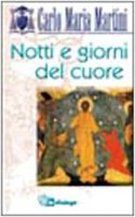 Notti e giorni del cuore - Martini Carlo M.