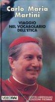 Viaggio nel vocabolario dell'etica - Martini Carlo Maria