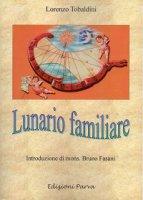 Lunario familiare - Lorenzo Tobaldini