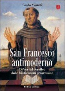 Copertina di 'San Francesco antimoderno'