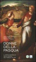 Donne della Pasqua - Anna Maria Vissani, Emilia Salvi, Picciotti Mariano