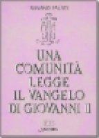Una comunità legge il Vangelo di Giovanni [vol_2] - Fausti Silvano