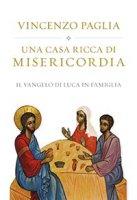 Una casa ricca di misericordia - Vincenzo Paglia