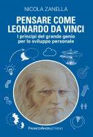 Pensare come Leonardo da Vinci - Nicola Zanella