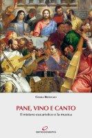 Pane, vino e canto - Chiara Bertoglio