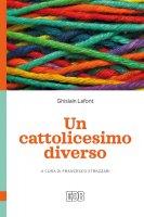 Un cattolicesimo diverso - Ghislain Lafont