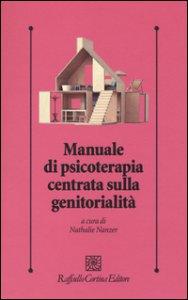 Copertina di 'Manuale di psicoterapia centrata sulla genitorialità'