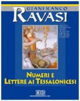 Numeri e Lettere ai tessalonicesi Ciclo di conferenze tenute al Centro culturale S. Fedele di Milano - Ravasi Gianfranco