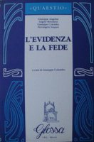 L'evidenza e la fede - Giuseppe Colombo, Angelo Bertuletti, Giuseppe Angelini, Pierangelo Sequeri
