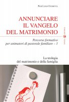 Annunciare il Vangelo del matrimonio - Gusmitta Pierluigi