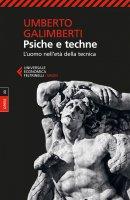 Psiche e techne - Umberto Galimberti