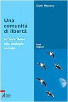 Una comunità di libertà - Gianni Manzone