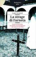La strage di Farneta - Luigi Accattoli