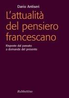 L'attualità del pensiero francescano - Dario Antiseri