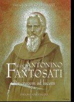Frate Antonino Fantosati. Per crucem ad lucem - Bellucci Gualtiero