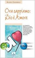 Ora sappiamo: Dio è amore - Gasparino Andrea