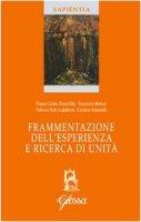 Frammentazione dell'esperienza e ricerca di unità - Simonelli Cristina, Botturi Francesco, Rota Scalabrini Patrizio