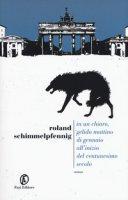 In un chiaro, gelido mattino di gennaio all'inizio del ventunesimo secolo - Schimmelpfennig Roland