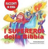 I supereroi della Bibbia.  Edizione a caratteri grandi - Erminio Bonanomi