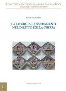 Copertina di 'La Liturgia e i sacramenti nel diritto della Chiesa'