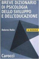 Breve dizionario di psicologia dello sviluppo e dell'educazione - Rollo Dolores