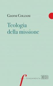 Copertina di 'Teologia della missione'