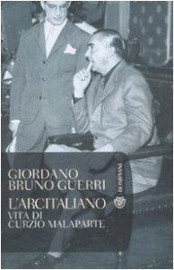 Copertina di 'L' arcitaliano. Vita di Curzio Malaparte'