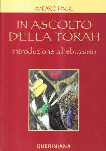 Copertina di 'In ascolto della Torah. Introduzione all'ebraismo'