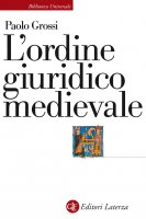 L'ordine giuridico medievale - Paolo Grossi