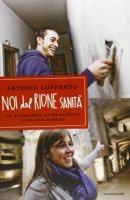 Noi del Rione Sanità - Antonio Loffredo