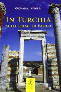 Copertina di 'In Turchia sulle orme di Paolo'