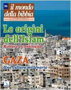 Copertina di 'Le origini dell'Islam - Gaza: una cultura millenaria. Il Mondo della Bibbia n. 5 2007'