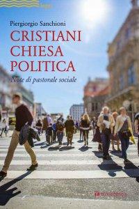 Copertina di 'Cristiani Chiesa Politica'
