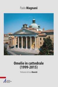 Copertina di 'Omelie in cattedrale (1999-2015)'