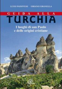 Copertina di 'Guida alla Turchia. I luoghi di San Paolo e delle origini cristiane'