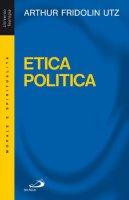 Etica politica - Utz Arthur Fridolin